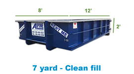 7 yard clean fill bin